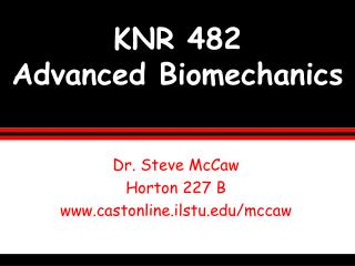 KNR 482  Advanced Biomechanics