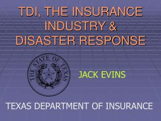 TDI, THE INSURANCE INDUSTRY & DISASTER RESPONSE