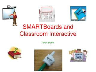 SMARTBoards and Classroom Interactive