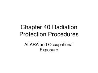Chapter 40 Radiation Protection Procedures
