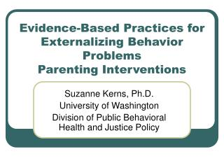 Evidence-Based Practices for Externalizing Behavior Problems Parenting Interventions