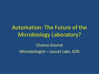 Automation: The Future of the Microbiology Laboratory?