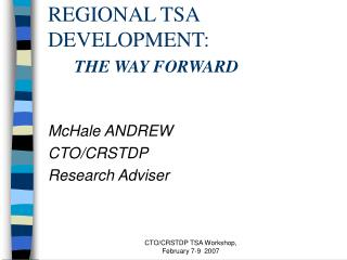 REGIONAL TSA DEVELOPMENT:  THE WAY FORWARD
