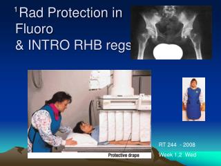 Rad Protection in  Fluoro   & INTRO RHB regs
