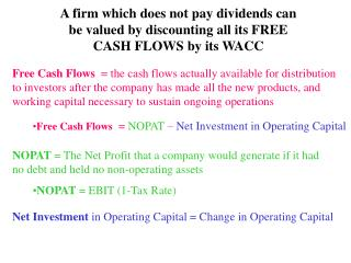 Free Cash Flows   =  NOPAT  –  Net Investment in Operating Capital