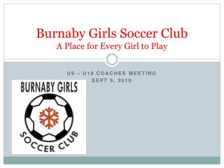 Burnaby Girls Soccer Club A Place for Every Girl to Play