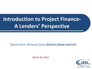 Introduction to Project Finance-A Lenders' Perspective