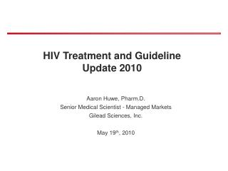 HIV Treatment and Guideline Update 2010