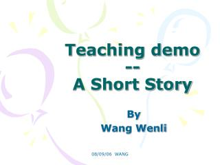 Teaching demo -- A Short Story