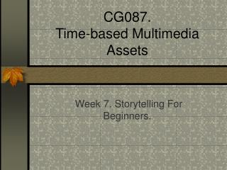 CG087.  Time-based Multimedia Assets