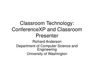 Classroom Technology: ConferenceXP and Classroom Presenter