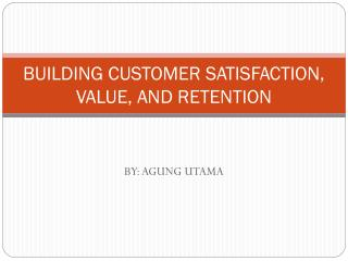 how to build customer satisfaction value and retention You are spending more to acquire a customer each year to maximize your value you need to customer retention strategy on customer satisfaction.