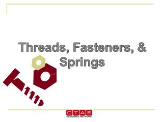 Threads, Fasteners, & Springs