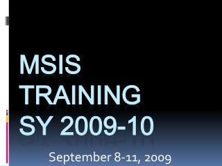 MSIS Training  SY 2009-10