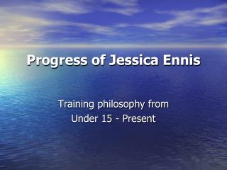Progress of Jessica Ennis