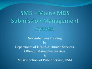 SMS – Maine MDS Submission Management System