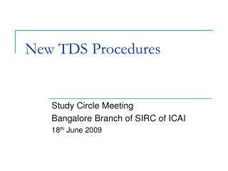 New TDS Procedures