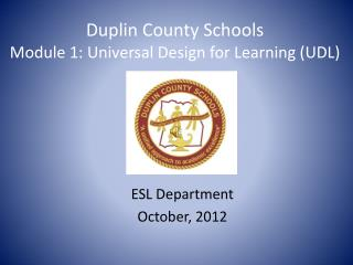 Duplin County Schools Module 1: Universal Design for Learning (UDL)