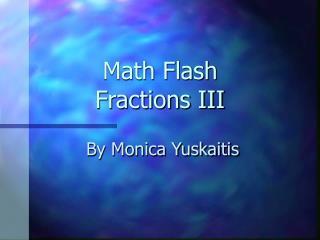 Math Flash Fractions III