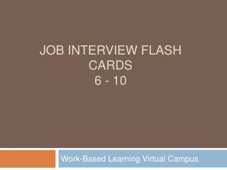 Job Interview Flash Cards 6 - 10