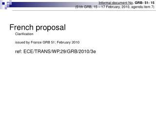 Informal document No . GRB- 51- 15 (51th GRB, 15 – 17 February, 2010, agenda item 7)