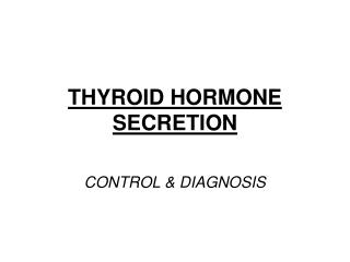 THYROID HORMONE SECRETION