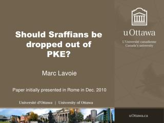 Should Sraffians be dropped out of PKE?