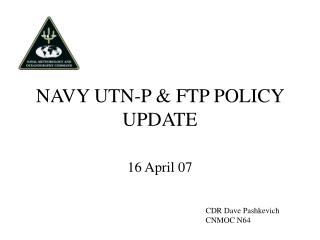 NAVY UTN-P & FTP POLICY UPDATE