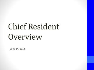 Chief Resident Overview