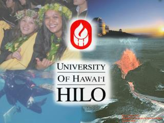 Rose Tseng, Ph. D. Chancellor, University of Hawai'i at Hilo April 24, 2006
