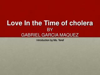 Love In the Time of cholera  BY  GABRIEL GARCIA MAQUEZ