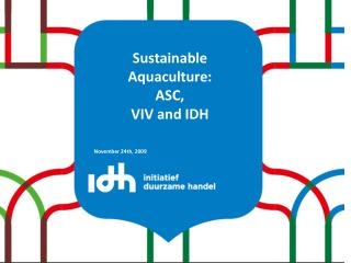 Sustainable Aquaculture:  ASC,  VIV and IDH November 24th, 2009