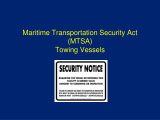 Maritime Transportation Security Act (MTSA) Towing Vessels