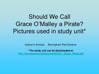 Should We Call Grace O'Malley a Pirate? Pictures used in study unit*