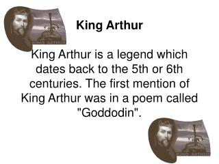 It is known that Arthur was born to King Uther Pendragon.