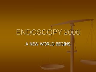 ENDOSCOPY 2006