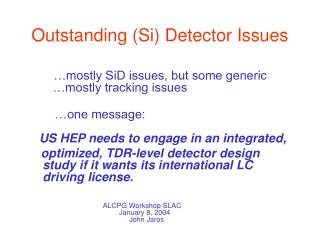 Outstanding (Si) Detector Issues