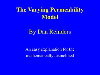 The Varying Permeability Model By Dan Reinders