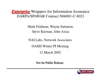 Enterprise  Wrappers for Information Assurance DARPA/SPAWAR Contract N66001-C-8023