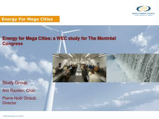 Energy for Mega Cities: a WEC study for The Montréal   Congress