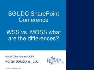 SGUDC SharePoint Conference WSS vs. MOSS what are the differences?