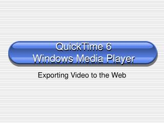 QuickTime 6 Windows Media Player