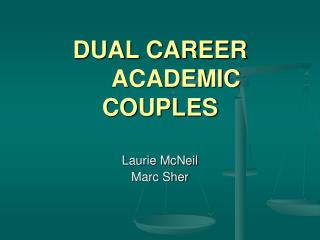 DUAL CAREER 	ACADEMIC  COUPLES