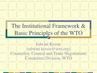 The Institutional Framework & Basic Principles of the WTO