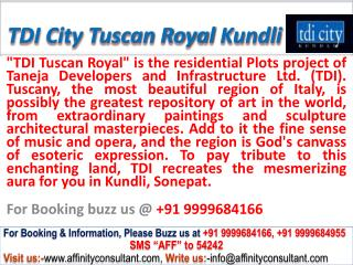 TDI city Tuscan Royal Residential Plots Kundli @ 09999684166