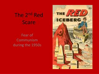 The 2 nd  Red Scare