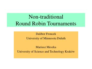 Non-traditional  Round Robin Tournaments