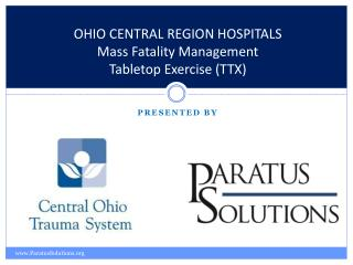 OHIO CENTRAL REGION HOSPITALS  Mass Fatality Management  Tabletop Exercise (TTX)