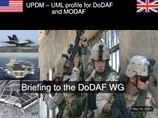 UPDM – UML profile for DoDAF                 and MODAF
