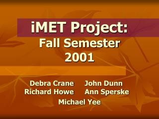 iMET Project: Fall Semester 2001